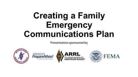 Creating a Family Emergency Communications Plan Presentation sponsored by.