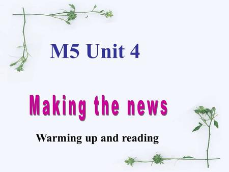 M5 Unit 4 Warming up and reading What do you think of when you see the title?