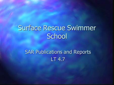 Surface Rescue Swimmer School SAR Publications and Reports LT 4.7.