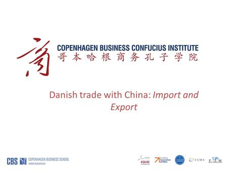 Danish trade with China: Import and Export. Source: Danmarks Statistikbank, data UHV2. *No data from 1941-1945 Copenhagen Business Confucius Institut.