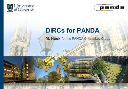 DIRCs for PANDA M. Hoek for the PANDA Cherenkov Group.