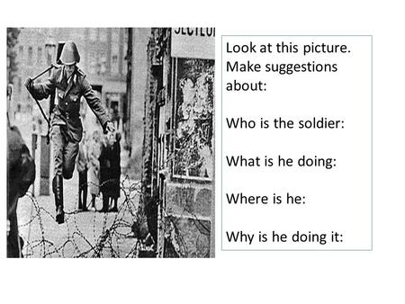 Look at this picture. Make suggestions about: Who is the soldier: What is he doing: Where is he: Why is he doing it: