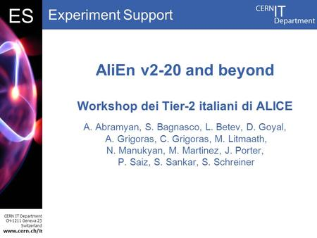 Experiment Support CERN IT Department CH-1211 Geneva 23 Switzerland  t DBES A. Abramyan, S. Bagnasco, L. Betev, D. Goyal, A. Grigoras, C.