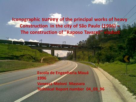 Iconographic survey of the principal works of heavy Construction in the city of São Paulo (1996) – The construction of Raposo Tavares viaduct Escola.
