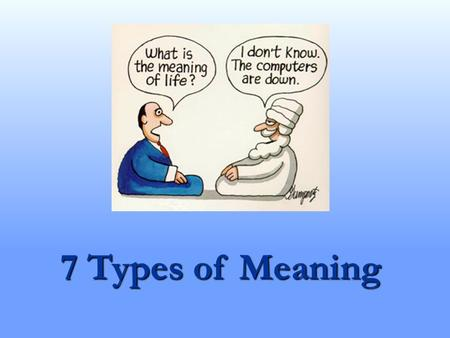 7 Types of Meaning.