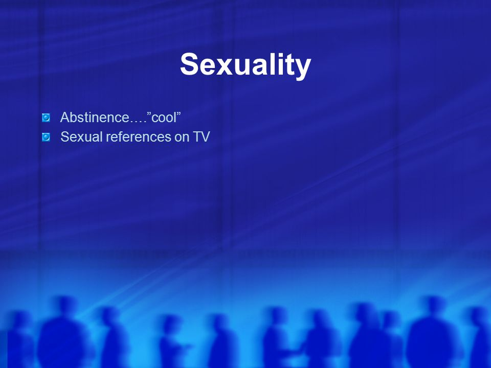 Sexuality Abstinence…. cool Sexual references on TV