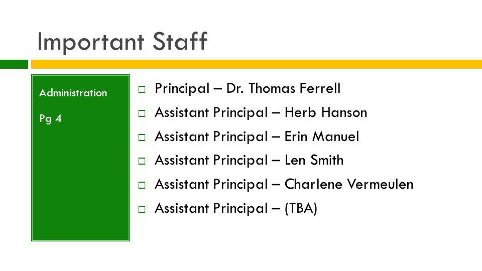 Important Staff (cont) Support Staff Pg 4  School Resource Officers  Officer Steve Clark  Officer Josh Evans  Nurse – Marsha Hudson  Social Worker/Crisis Counseling  Joy Stephens  Tambra Chamberlain