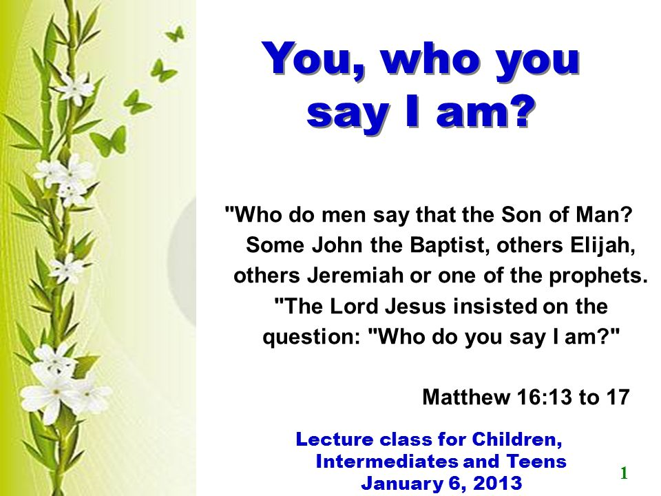 Who do men say that the Son of Man? 2