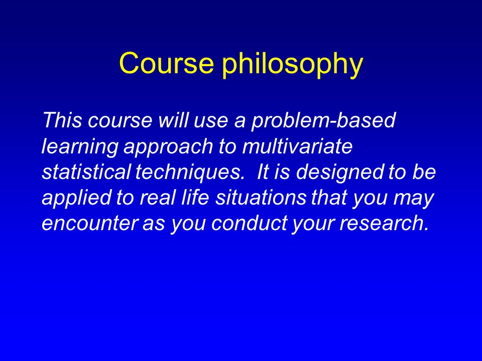 Course overview Format 1.Initial lecture on current topic 2.Questions 3.One complete example 4.Case study (ongoing example of analysis of a data set) 5.Overview and questions