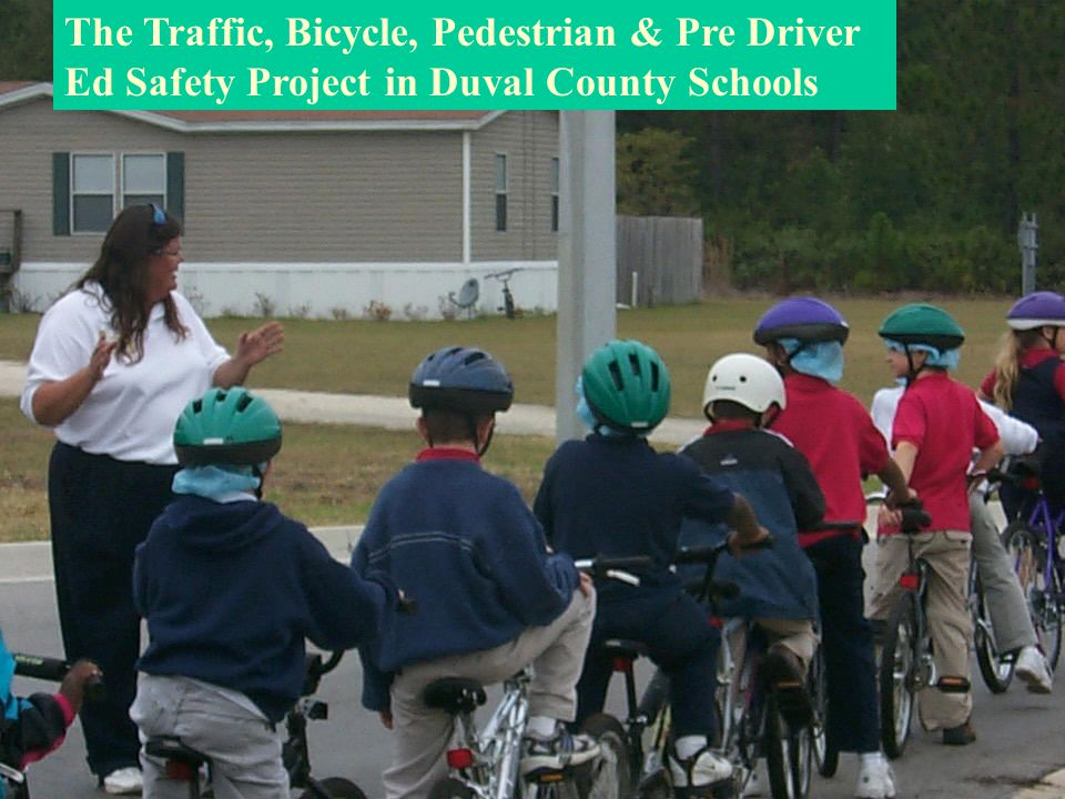 Duval County Example  Duval has been able to demonstrate a direct correlation between bicycle helmet education/use and bicycle injuries to children.