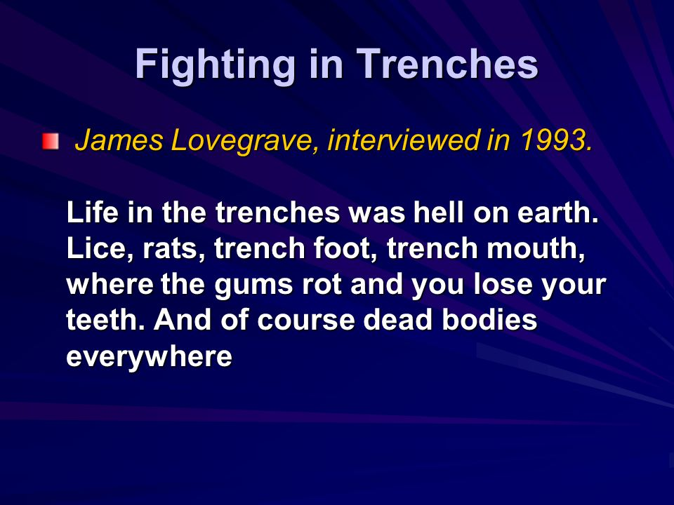 Fighting in Trenches James Lovegrave, interviewed in 1993.