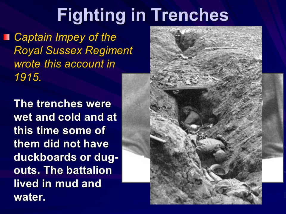 Fighting in Trenches Captain Impey of the Royal Sussex Regiment wrote this account in 1915.