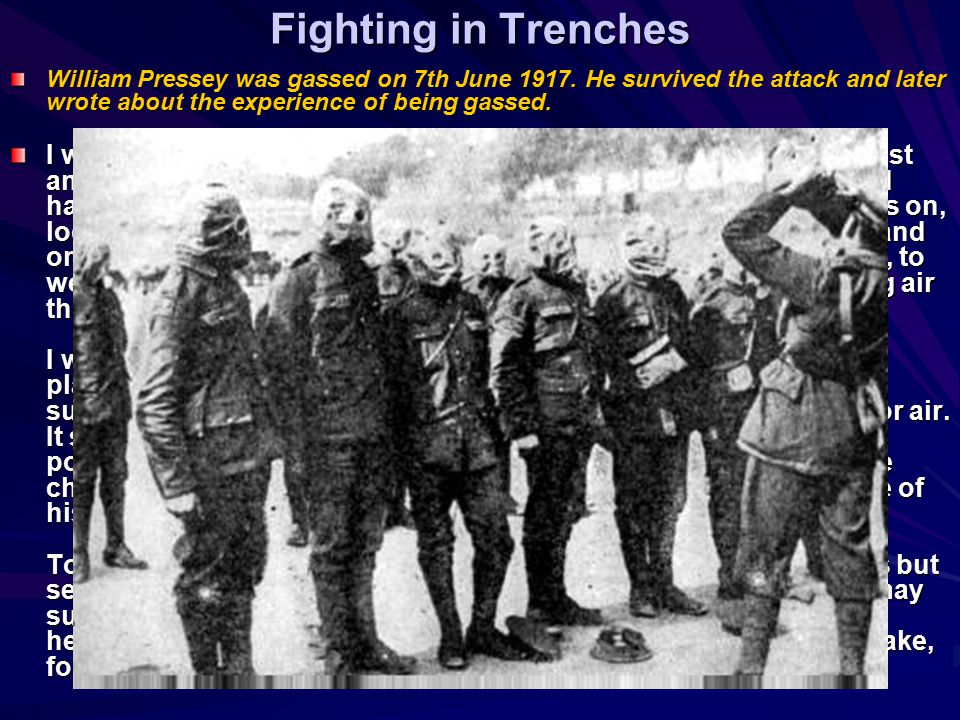 Fighting in Trenches William Pressey was gassed on 7th June 1917.