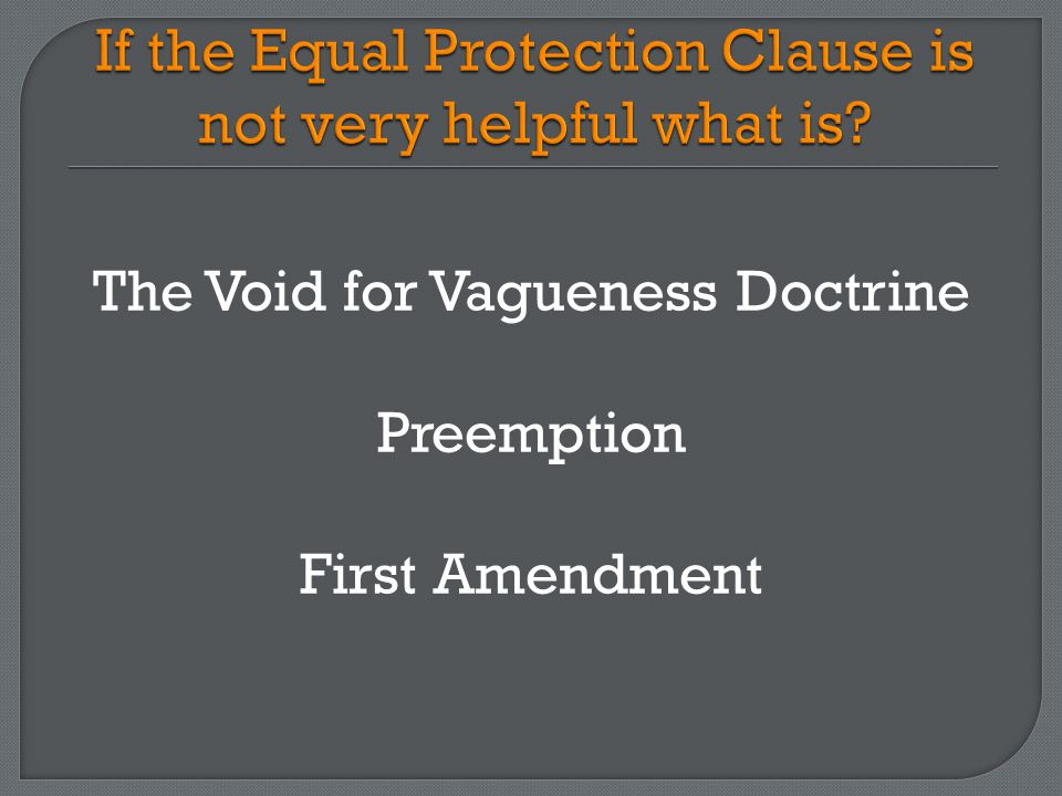 This doctrine comes from the Due Process Clause of the 5th and 14th Amendments to the U.