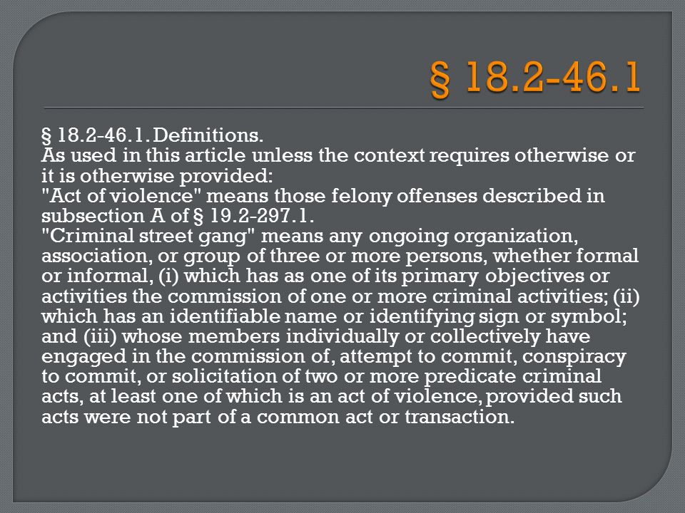 means (i) an act of violence; (ii) any violation of § 18.2-31, 18.2-42, 18.2-46.3, 18.2-51, 18.2-51.1, 18.2-51.2, 18.2-51.3, 18.2-51.6, 18.2-52, 18.2-52.1, 18.2-53, 18.2-53.1, 18.2-55, 18.2-56.1, 18.2-57, 18.2-57.2, 18.2-59, 18.2-83, 18.2-89, 18.2-90, 18.2-95, 18.2-108.1, 18.2-121, 18.2-127, 18.2-128, 18.2-137, 18.2-138, 18.2-146, 18.2-147, 18.2- 248.01, 18.2-248.03, 18.2-255, 18.2-255.2, 18.2-279, 18.2-282.1, 18.2- 286.1, 18.2-287.4, 18.2-289, 18.2-300, 18.2-308.1, 18.2-308.2, 18.2- 308.2:01, 18.2-308.4, 18.2-355, 18.2-356, or 18.2-357; (iii) a felony violation of § 18.2-60.3 or 18.2-248.1:1; (iv) a felony violation of § 18.2-248 or of 18.2-248.1 or a conspiracy to commit a felony violation of § 18.2-248 or 18.2-248.1; (v) any violation of a local ordinance adopted pursuant to § 15.2-1812.2; or (vi) any substantially similar offense under the laws of another state or territory of the United States, the District of Columbia, or the United States.18.2-3118.2-42 18.2-46.318.2-5118.2-51.118.2-51.218.2-51.318.2-51.618.2-52 18.2-52.118.2-5318.2-53.118.2-5518.2-56.118.2-5718.2-57.2 18.2-5918.2-8318.2-8918.2-9018.2-9518.2-108.118.2-121 18.2-12718.2-12818.2-13718.2-13818.2-14618.2-14718.2- 248.0118.2-248.0318.2-25518.2-255.218.2-27918.2-282.118.2- 286.118.2-287.418.2-28918.2-30018.2-308.118.2-308.218.2- 308.2:0118.2-308.418.2-35518.2-35618.2-35718.2-60.318.2-248.1:1 18.2-24818.2-248.118.2-24818.2-248.115.2-1812.2