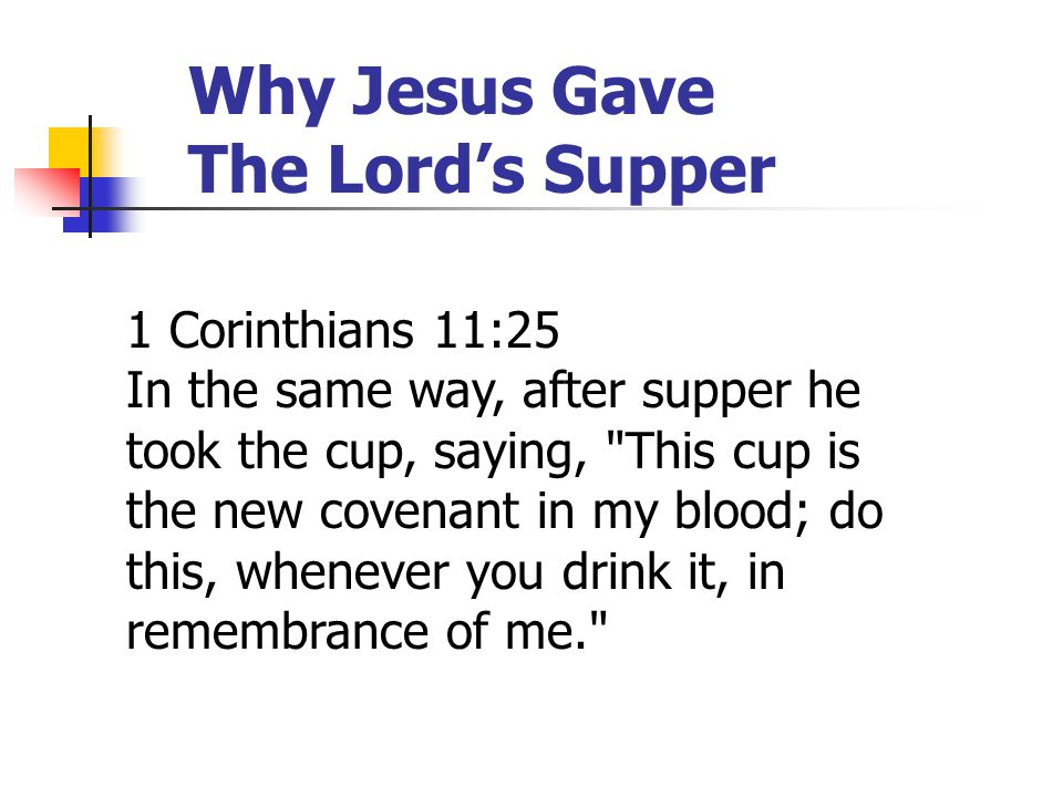 Why Jesus Gave The Lord's Supper 1.Jesus gave the Lord's Supper: So that we would remember his death and its meaning for us