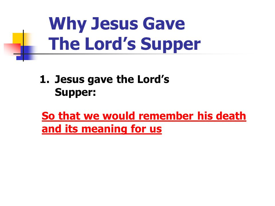 Why Jesus Gave The Lord's Supper Matthew 26:28 This is my blood of the covenant, which is poured out for many for the forgiveness of sins.