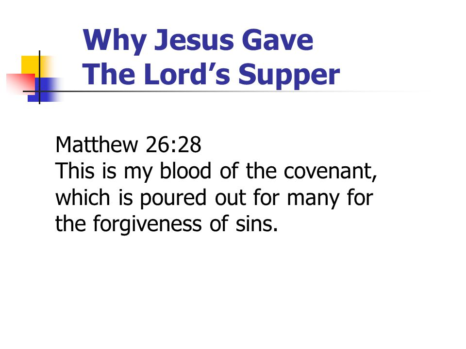 Why Jesus Gave The Lord's Supper Jesus gave the Lord's Supper: 1.