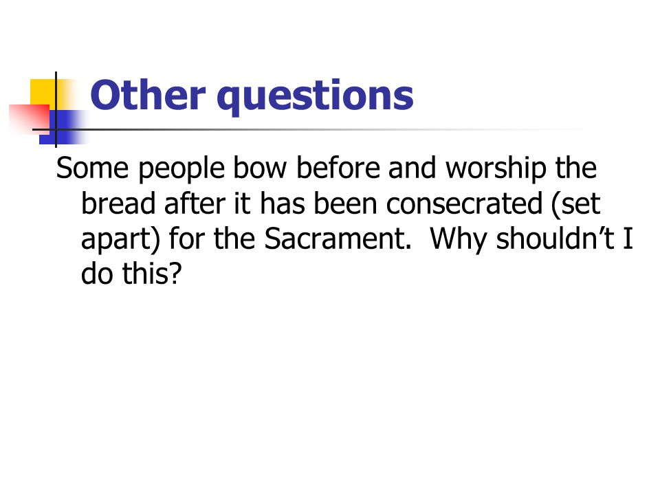 Other questions Who may distribute the Lord's Supper in a church service?