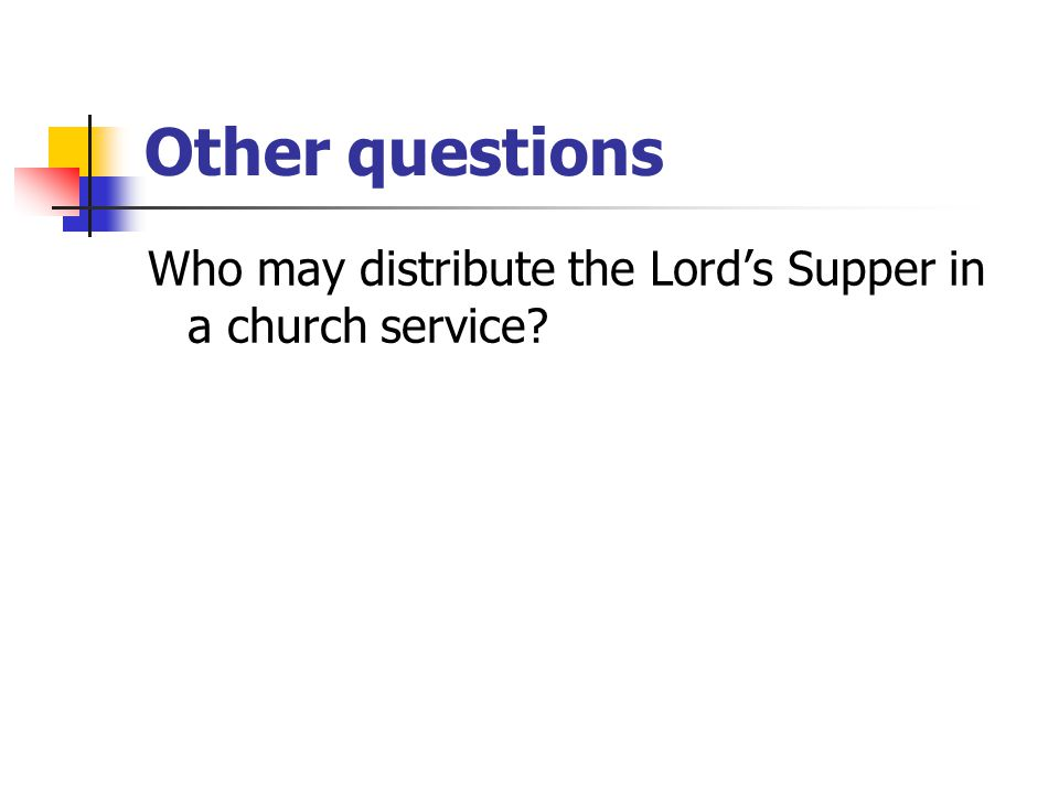 Other questions How often should I receive the Lord's Supper?