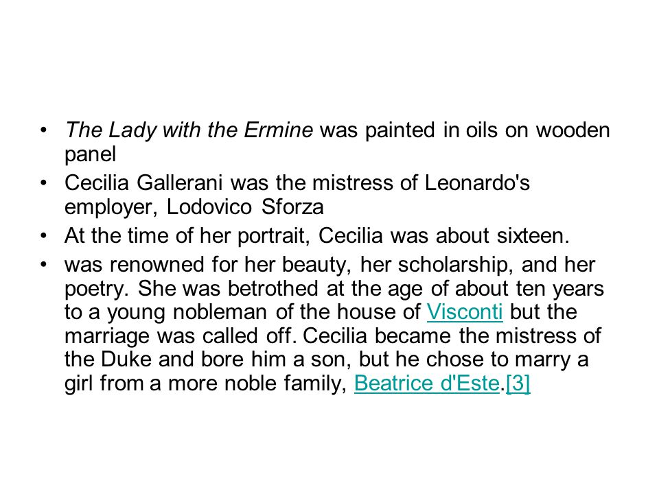 Cecilia s dress is comparatively simple, revealing that she is not a noblewoman.