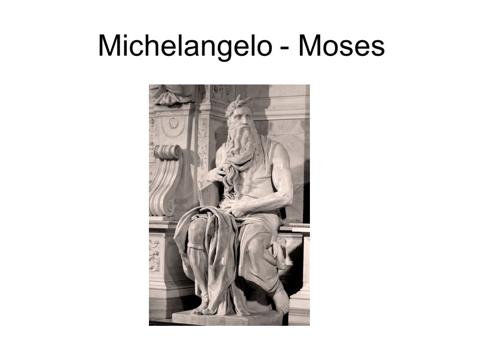 Michelangelo's Moses This statue was commissioned by Pope Julius II for Julius' tomb.