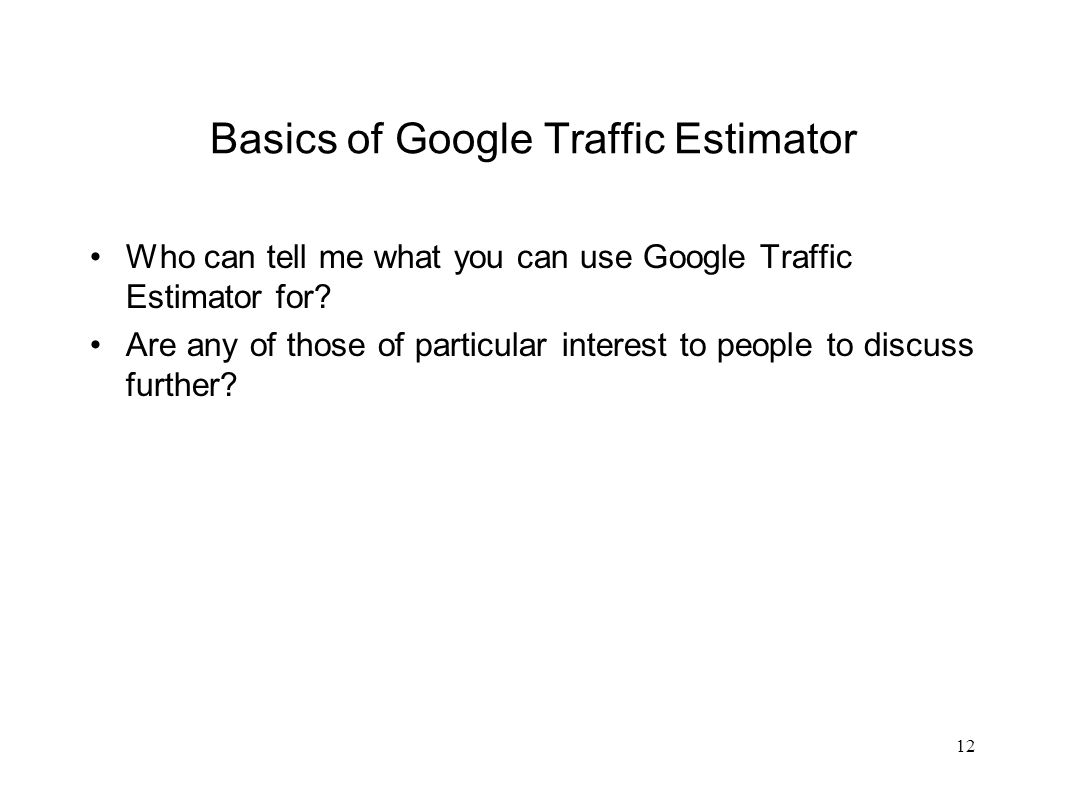 Basics of Google Traffic Estimator 13