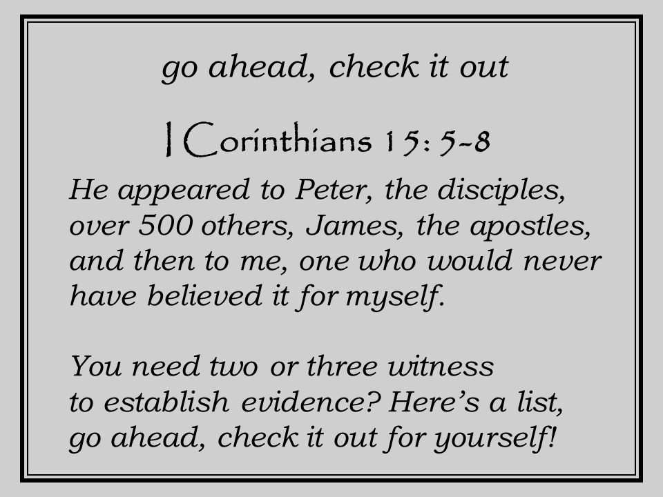 ~45 - < 70 AD New Testament written: …most of whom are still living, though some have fallen asleep. or ~45 - 95 AD Paul – I Corinthians 15: 6 ~ 55 AD