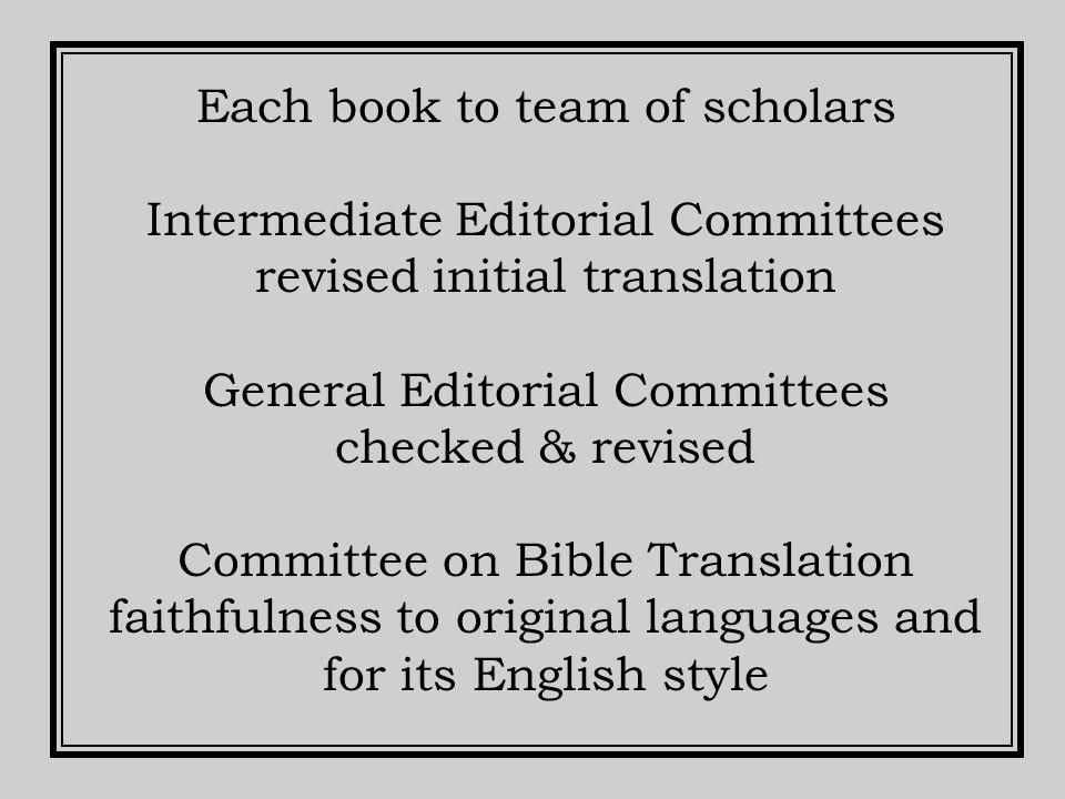 Accurate translation, clarity, literary quality authority and infallibility of the Bible as God's Word more than a word-for-word translation