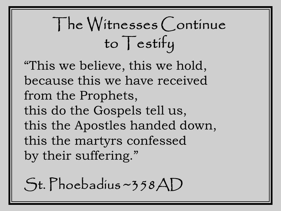 The Witnesses Testify Christ died for our sins He was buried He was raised.