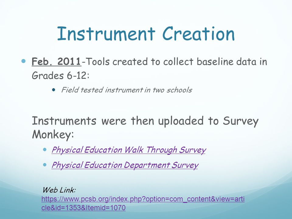 Instrument Implementation (Pre-Observation & Interviews) March 2011 Two 10 minute observations of all secondary physical education teachers.