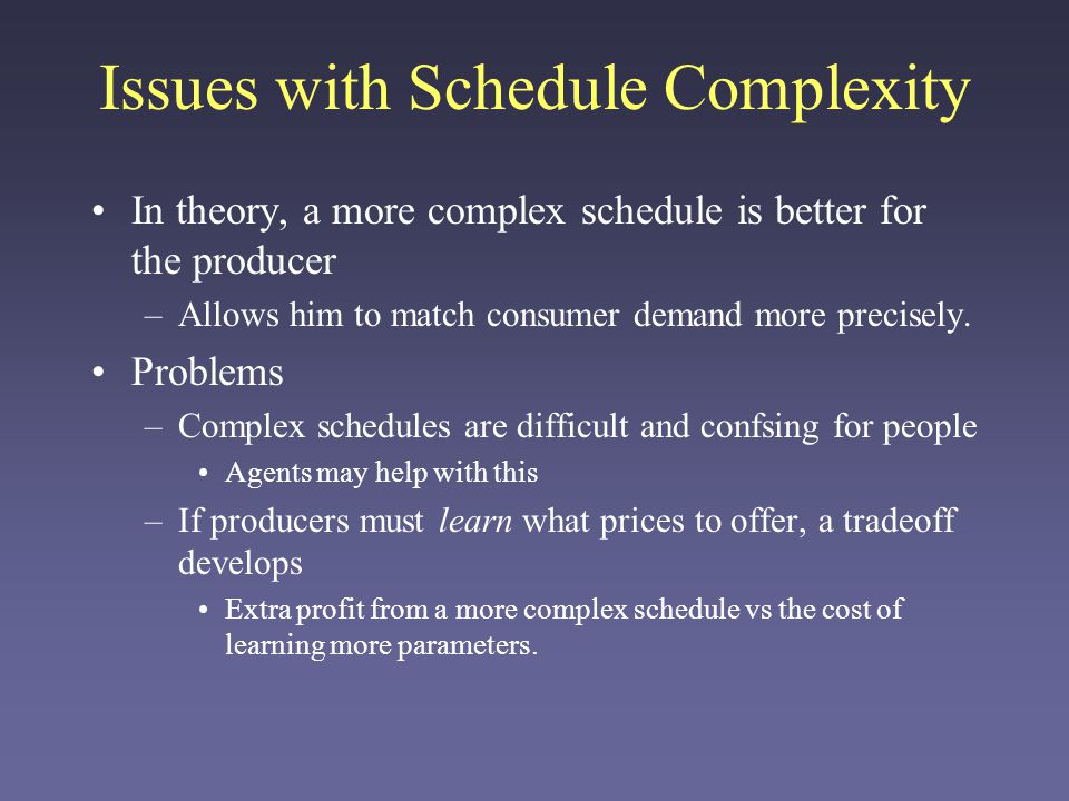 Fixed Price Schedules Simpler schedules can be learned more easily, but extract lower long-run profit