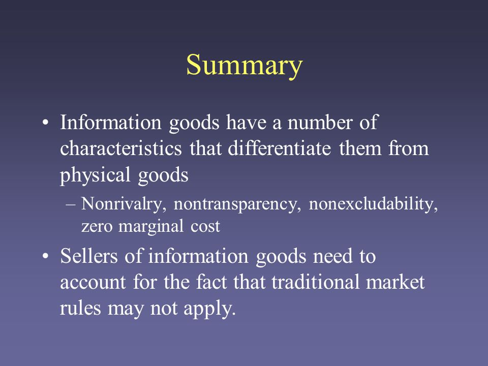 Summary Information goods can be easily packaged and bundled.