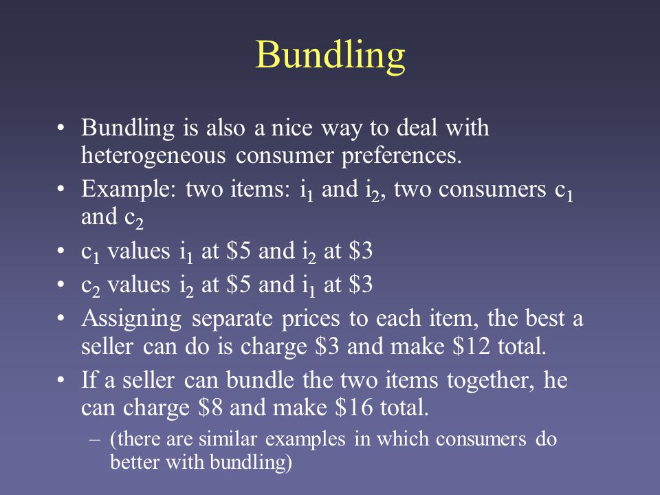 Value-added bundling Bundling can be used to add value to an existing product.