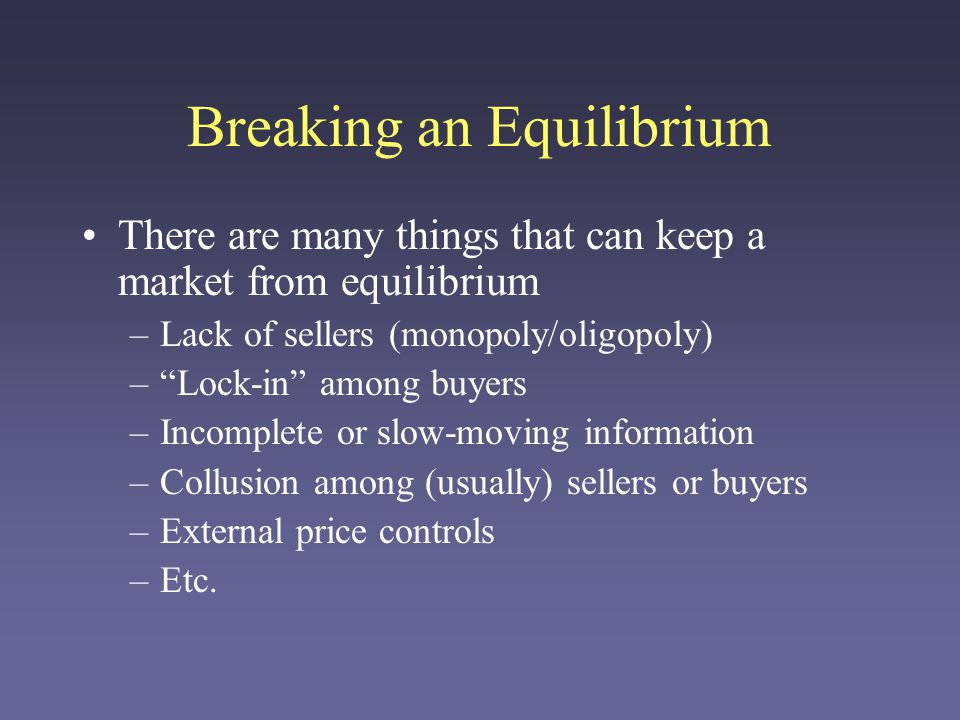 Properties of an Equilibrium Equilibria have some nice properties: –Everyone who wants to buy/sell at this price can.