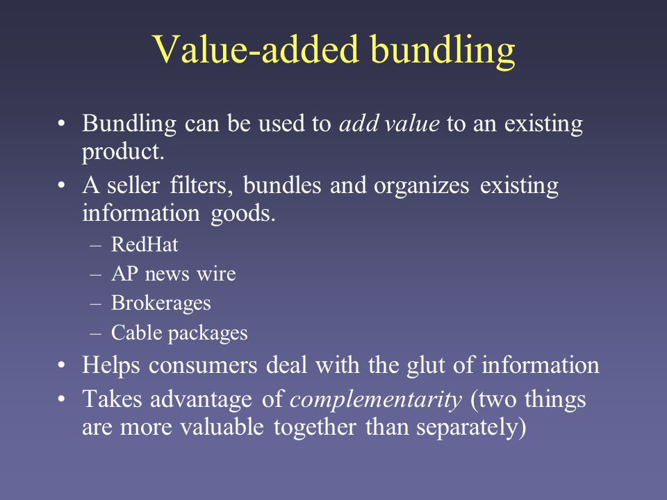 Price Schedules Bundling is just one of a number of price schedules that are possible when marginal cost is very low.