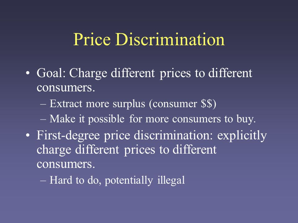 Price Discrimination Second-degree price discrimination –Different prices are charged for different quantities.