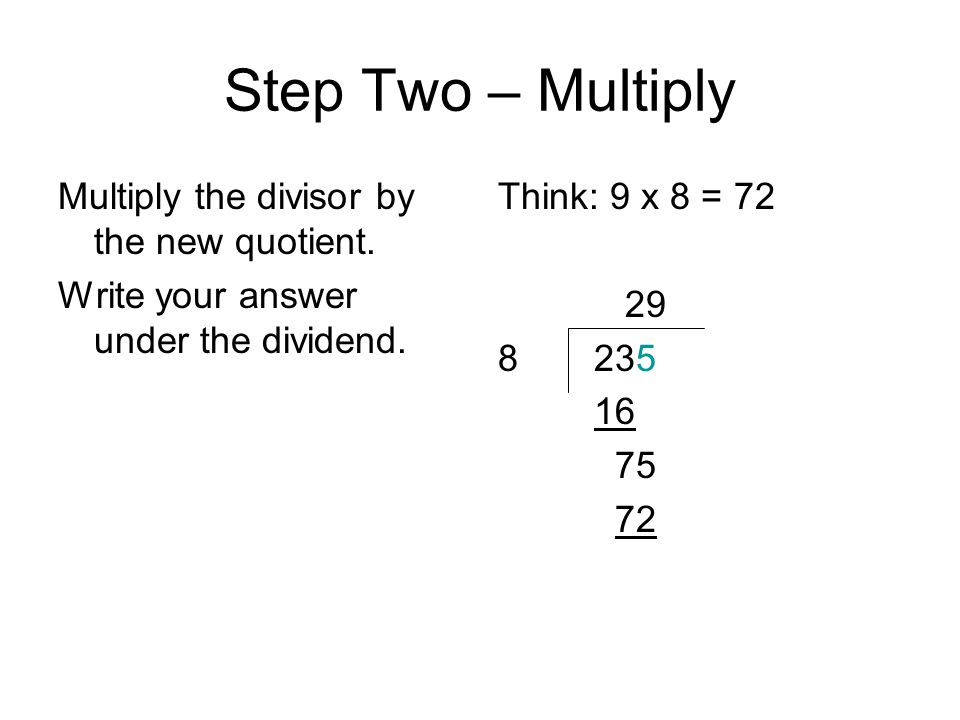 Step Three – Subtract Subtract the product from the previous answer.