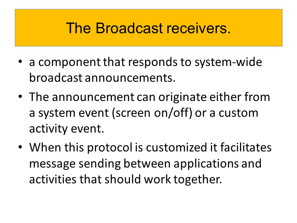 The manifest tag: The Broadcast receivers - example.