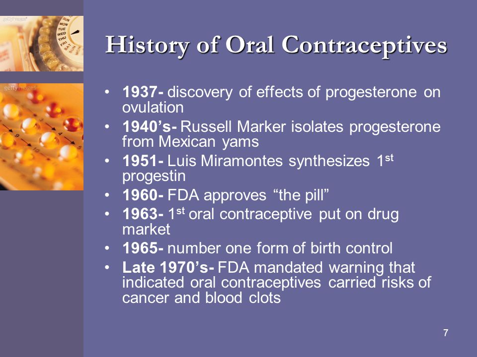 8 Uses of Oral Contraceptives Primary Use –Prevent pregnancy Secondary Uses –Heavy or irregular menstruation –Endometriosis –polycystic ovary syndrome –dysfunctional uterine bleeding