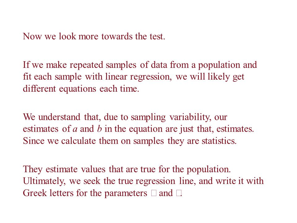 The true regression line is Our significance test will attempt to determine whether β is zero.