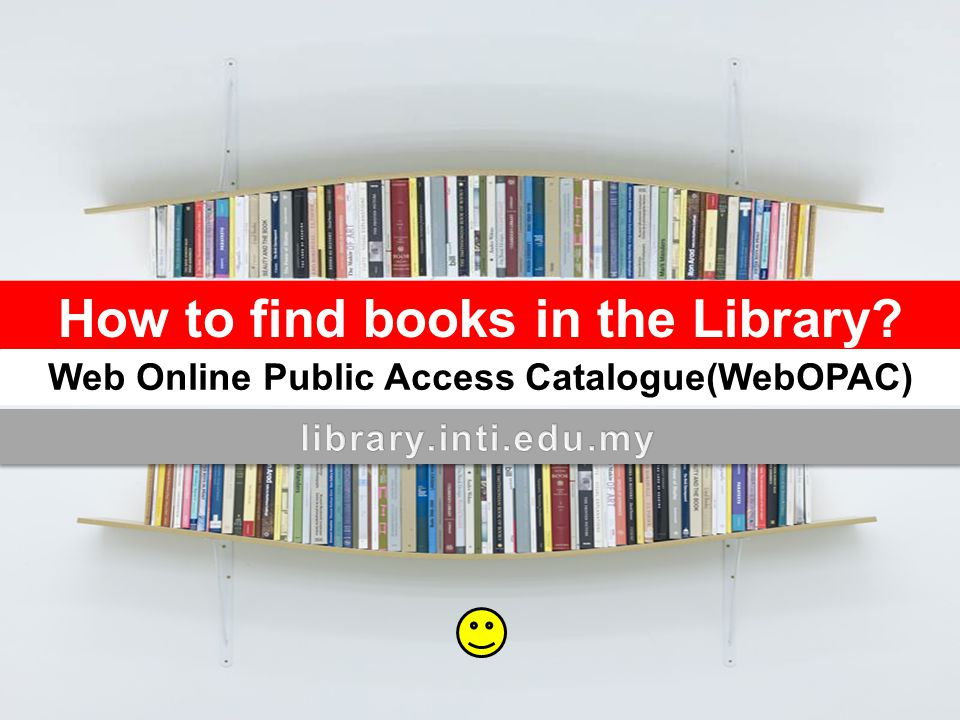 HOW TO FIND BOOKS IN LIBRARY .