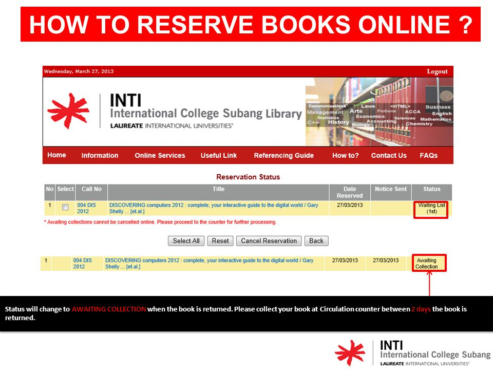Failed due to the book is available. HOW TO RESERVE BOOKS ONLINE ?