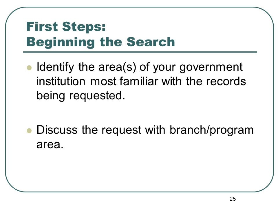 26 First Steps: Access Requests are Serious You may need to remind everyone of the serious nature of these requests.