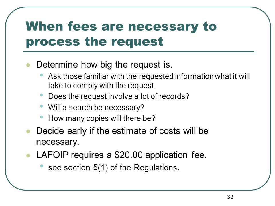 39 Fees for access / waiver of fees Public bodies can charge fees for access.