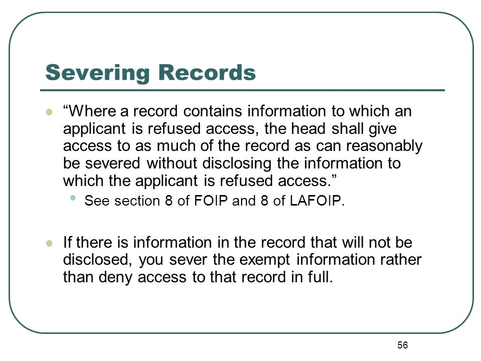 57 Severing Tips: Some useful items to have on hand removable cover-up tape black markers scissors white out blackout text electronically if you plan to print and disclose the paper record.