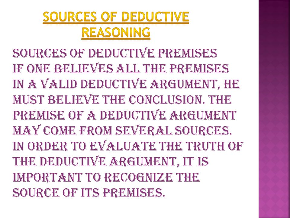 The conclusion of an inductive argument may be used as the premise of adeductive argument.