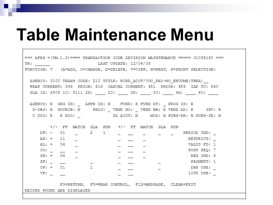 TM – Table Maintenance Frequently Asked Questions Q- What GLs does a certain transaction code affect.