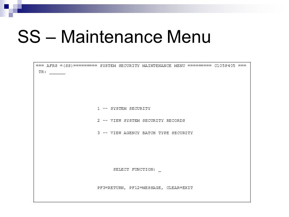 SS – Maintenance Menu === AFRS =(SS.2)======== VIEW SYSTEM SECURITY RECORDS ============ C105P411 === TR: ______ FUNCTION: N (F=FIRST PAGE, N=NEXT PAGE, P=PRINT) AGENCY: 1030 A TABLES TRANS ACCESS RPT DRS MTCE S S E DOAPPVVOTMC TB WP AAGOSG MMROO DIO TPJ AJTS S LOGONID NAME C TIIICEECDIT IR WP PLPFFL DSRDS RRMPSFC BMCRM _ A#B0103 ANGIE_BROWN__________ 0 22222111121 __ 21 110011 11211 2221210 00000 _ AME0103 ARLENE_ESCOBAR_______ 0 11111111111 __ 10 110001 11111 1111110 00000 _ ATC0103 ANH_CURRAN___________ 0 22222112121 __ 10 110011 22222 1111110 00000 _ CAC0103 CARRIE_CALLEJA_______ 0 11111111111 __ 00 110011 11111 1111110 00000 _ CAM0103 CHERYL_MARKS_________ 0 21111211111 __ 11 110011 22222 2222220 00000 _ CAT0103 CINDY_TRAMBITAS______ 1 22222212121 __ 12 110011 22222 2222220 00000 _ CLR0103 CINDA_RUHLE__________ 0 11111111111 __ 20 110001 11111 1111110 00000 _ D#N0103 DIANE_NORTON_________ 0 11111111111 __ 10 110001 11111 1111110 00000 _ DAP0103 DON_PETRICH__________ 0 22222112121 __ 11 110011 22222 1111110 00000