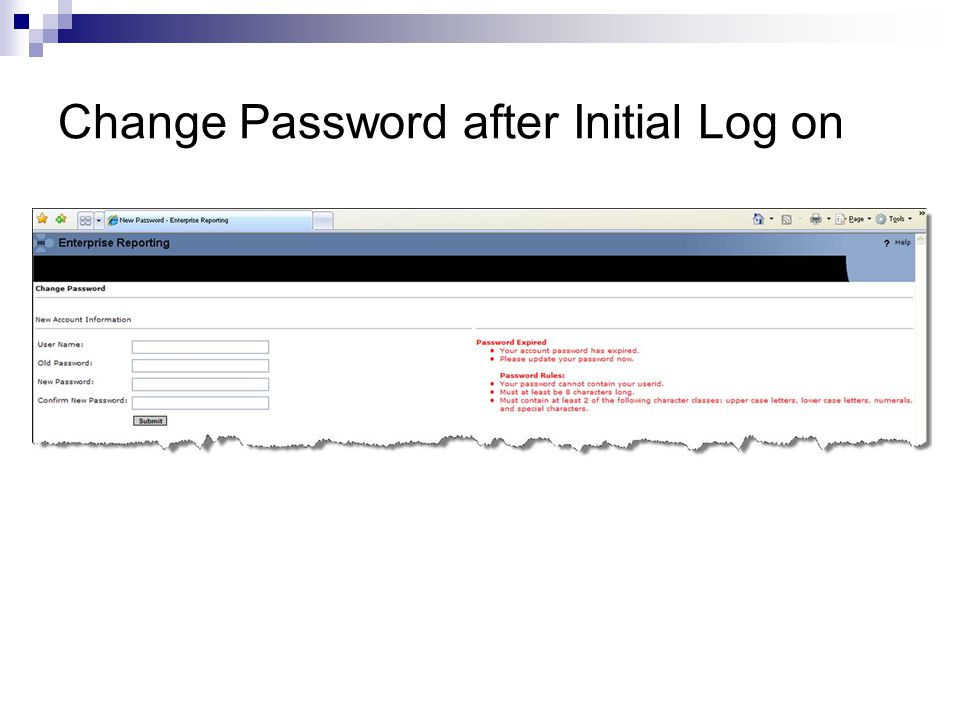 Creating your new password Enter your User Name in the Old Password Box Enter your new password in the next two boxes, following the password criteria below - Then click Submit Password must be changed every 120 days.